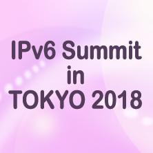 IPv6 Summit in TOKYO 2018