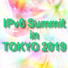 IPv6 Summit in TOKYO 2019
