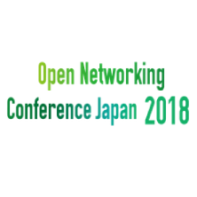 Open NetworkIng Conference Japan 2018